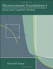 Microeconomic Foundations I : Choice and Competitive Markets - Kreps, David M.