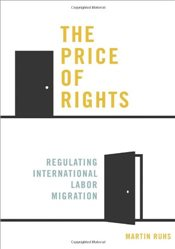 Price of Rights : Regulating International Labor Migration - Ruhs, Martin