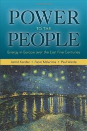 Power to the People : Energy in Europe over the Last Five Centuries - Kander, Astrid