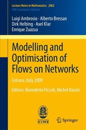 Modelling and Optimisation of Flows on Networks: Cetraro, Italy 2009, Editors: Benedetto Piccoli, Mi - Ambrosio, Luigi