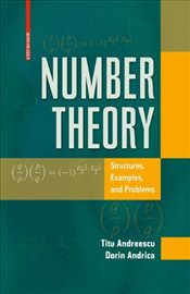 Number Theory: Structures, Examples, and Problems - Andreescu, Titu