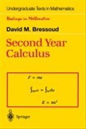 Second Year Calculus: From Celestial Mechanics to Special Relativity (Undergraduate Texts in Mathema - Bressoud, David M.