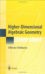 Higher-Dimensional Algebraic Geometry (Universitext) - Debarre, Olivier