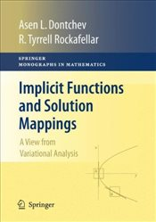Implicit Functions and Solution Mappings: A View from Variational Analysis (Springer Monographs in M - Dontchev, Asen L.