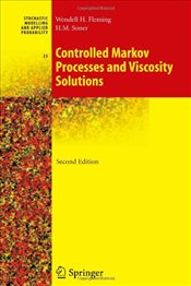 Controlled Markov Processes and Viscosity Solutions (Stochastic Modelling and Applied Probability) - Fleming, Wendell H.