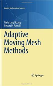 Adaptive Moving Mesh Methods (Applied Mathematical Sciences) - Huang, Weizhang
