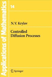 Controlled Diffusion Processes (Stochastic Modelling and Applied Probability) - Krylov, N. V.