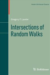 Intersections of Random Walks (Modern Birkhäuser Classics) - Lawler, Gregory F.