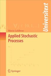 Applied Stochastic Processes (Universitext) - Lefebvre, Mario