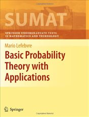 Basic Probability Theory with Applications (Springer Undergraduate Texts in Mathematics and Technolo - Lefebvre, Mario