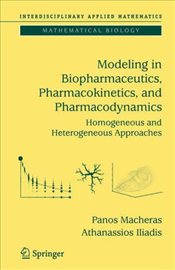 Modeling in Biopharmaceutics, Pharmacokinetics and Pharmacodynamics: Homogeneous and Heterogeneous A - Macheras, Panos