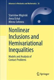 Nonlinear Inclusions and Hemivariational Inequalities: Models and Analysis of Contact Problems (Adva - Rski, Stanis Aw Mig