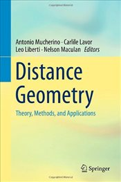 Distance Geometry: Theory, Methods, and Applications: With Applications to Molecular Conformation an -