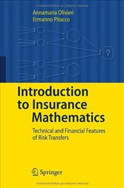 Introduction to Insurance Mathematics: Technical and Financial Features of Risk Transfers - Olivieri, Annamaria