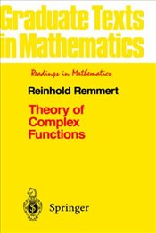 Theory of Complex Functions: v. 122 (Graduate Texts in Mathematics / Readings in Mathematics) - Remmert, Reinhold