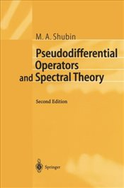 Pseudodifferential Operators and Spectral Theory (Springer Series in Soviet Mathematics) - Shubin, M. A.