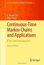 Continuous-Time Markov Chains and Applications: A Two-Time-Scale Approach (Stochastic Modelling and  - Yin, G. George