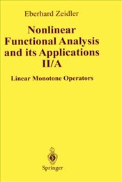 Nonlinear Functional Analysis and Its Applications: II/ A: Linear Monotone Operators (Zeidler, Eberh - Zeidler, E.