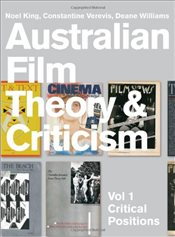 Australian Film Theory and Criticism : Critical Positions - Williams, Deane