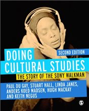 Doing Cultural Studies : The Story of the Sony Walkman - Gay, Paul Du
