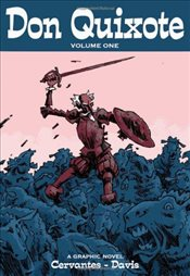 Don Quixote : Volume One : A Graphic Novel - de Cervantes Saavedra, Miguel