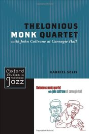 Thelonious Monk Quartet with John Coltrane at Carnegie Hall - Solis, Gabriel