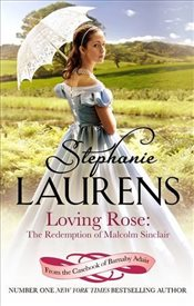 Loving Rose : The Redemption of Malcolm Sinclair: Number 3 in series - Laurens, Stephanie