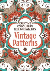 Vintage Patterns : Creative Colouring for Grown-ups -