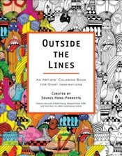 Outside The Lines : An Artists Colouring Book for Giant Imaginations - Hong-Porretta, Souris