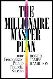 Millionaire Master Plan : Your Personalized Path to Financial Success - Hamilton, Roger James