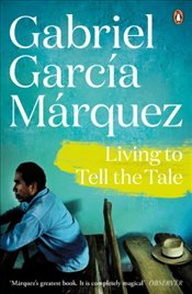 Living to Tell the Tale - Marquez, Gabriel Garcia