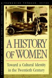 HISTORY OF WOMEN IN THE WEST IV : Toward Cultural Identity in the Twentieth Century - Duby, Georges
