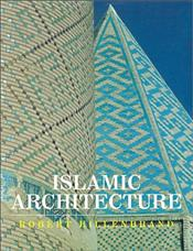 ISLAMIC ARCHITECTURE : Form, Function and Meaning - Hillenbrand, Robert