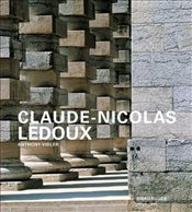 Claude-Nicolas Ledoux : Architecture and Utopia in the Era of the French Revolution - Vidler, Anthony