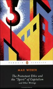 Protestant Ethic and Other Writings - Weber, Max
