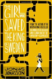 Girl Who Saved the King of Sweden - Jonasson, Jonas