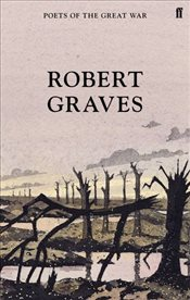 Robert Graves : Selected Poems (Poets of the Great War) - Graves, Robert