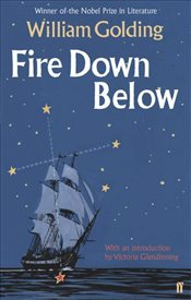 Fire Down Below : With an Introduction by Victoria Glendinning - Golding, William