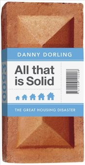 All That Is Solid : The Great Housing Disaster - Dorling, Danny