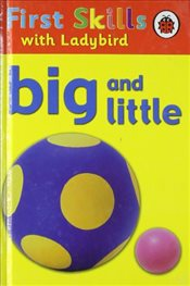 Ladybird First Skills : Big and Little - Lesley, Clark