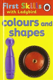 Ladybird First Skills : Colours and Shapes - Lesley, Clark
