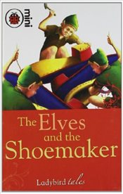 Ladybird Tales : Elves and the Shoemaker - Ladybird,