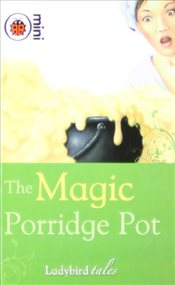 Ladybird Tales : Magic Porridge Pot - Ladybird,