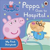 Peppa Pig : Peppa Goes to Hospital : My First Storybook - Ladybird,