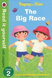 Topsy and Tim : The Big Race : Read It Yourself With Ladybird : Level 2 - Adamson, Jean