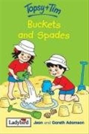 Topsy and Tim : Buckets and Spades - Adamson, Jean
