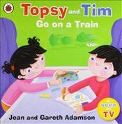 Topsy and Tim : Go on a Train - Adamson, Jean