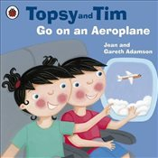 Topsy and Tim : Go on an Aeroplane - Adamson, Jean