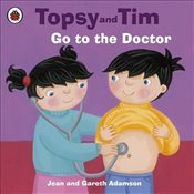 Topsy and Tim : Go to the Doctor - Adamson, Jean