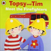 Topsy and Tim : Meet the Firefighters - Adamson, Jean